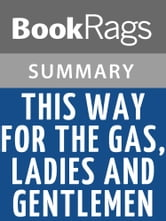 an analysis of tadeusz borowskis book this way for the gas ladies and gentlemen Survival of nazi atrocities and borowski's narrative techniques in this way to the gas, ladies and gentlemen.