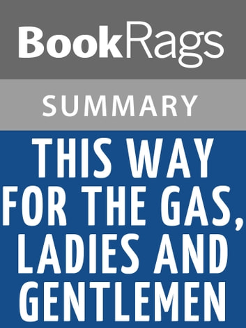 this way for the gas ladies Abebookscom: this way for the gas, ladies and gentlemen (penguin modern classics) (9780140186246) by tadeusz borowski and a great selection of similar new, used and collectible books.