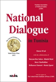 National Dialogue in Tunisia - Nobel Peace Prize 2015 ebook by Hatem M'rad