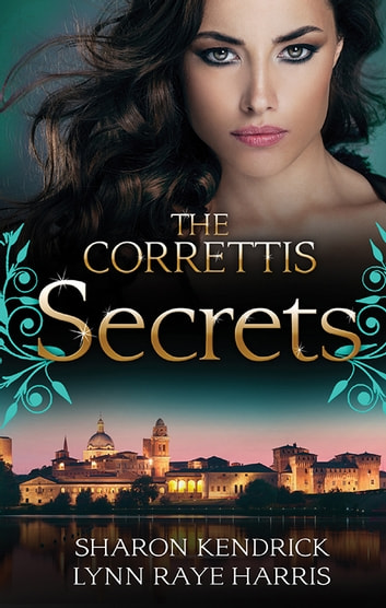 The Correttis - Secrets - Box Set, Books 5-6 電子書 by Sharon Kendrick,LYNN RAYE HARRIS