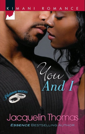 You and I (Mills & Boon Kimani) (Platinum Brides, Book 2) ebook by Jacquelin Thomas