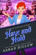 Have and Hold ebook by Sarah Biglow