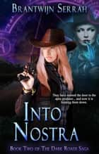 Into Nostra - The Dark Roads Saga, #2 ebook by Brantwijn Serrah
