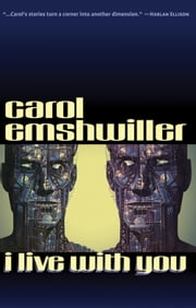 I Live with You ebook by Carol Emshwiller