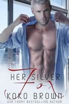 Her Silver Fox ebook by Koko Brown