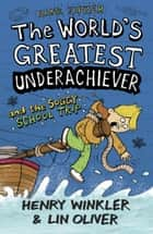 Hank Zipzer 5: The World's Greatest Underachiever and the Soggy School Trip ebook by Henry Winkler, Lin Oliver