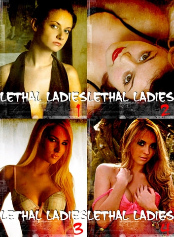Lethal Ladies Collected Edition 1 - A sexy photo book - Volumes 1-4 ebook by Emma Gallant