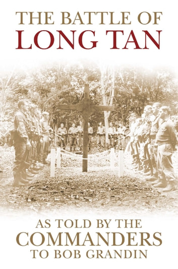 The Battle of Long Tan - As told by the Commanders ebook by Robert Grandin