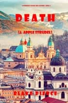 Death (and Apple Strudel) (A European Voyage Cozy Mystery—Book 2) ebook by Blake Pierce