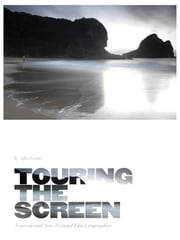 Touring the Screen - Tourism and New Zealand Film Geographies ebook by Alfio Leotta