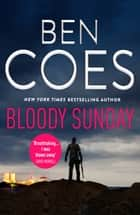 Bloody Sunday ebook by Ben Coes