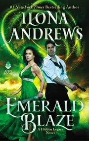 Emerald Blaze - A Hidden Legacy Novel ebook by Ilona Andrews