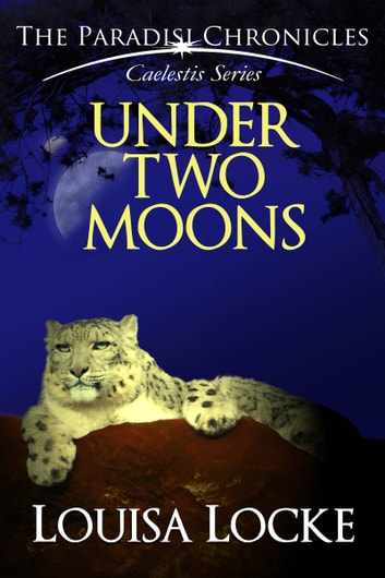 Under Two Moons - Paradisi Chronicles ebook by Louisa Locke