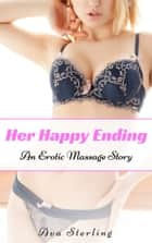 Her Happy Ending: An Erotic Massage Story ebook by Ava Sterling