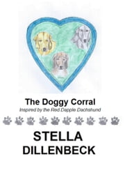 The Doggy Corral ebook by Stella Dillenbeck