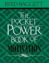 The Pocket Power Book of Motivation ebook by Byrd Baggett