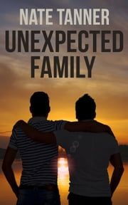 Unexpected Family ebook by Nate Tanner