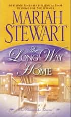 The Long Way Home - The Chesapeake Diaries ebook by Mariah Stewart