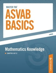 Master the ASVAB Basics--Mathematics Knowledge - Chapter 6 of 12 ebook by Peterson's