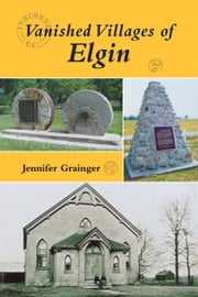 Vanished Villages of Elgin - 0 ebook by Jennifer Grainger