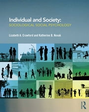 Individual and Society - Sociological Social Psychology ebook by Lizabeth Crawford,Katherine Novak