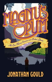 Magnus Opum ebook by Jonathan Gould