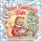 Merry Christmas, Baby ebook by Abigail Tabby, Alice Wong