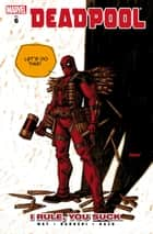 Deadpool Vol. 6: I Rule, You Suck ebook by Daniel Way, Carlo Barberi, Bong Dazo