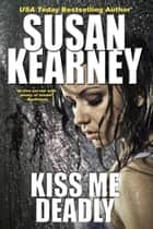 Kiss Me Deadly ebook by Susan Kearney