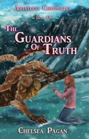 The Guardians of Truth ebook by Chelsea Pagan