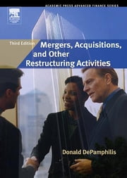 Mergers, Acquisitions, and Other Restructuring Activities ebook by DePamphilis, Donald