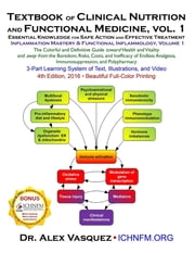 Textbook of Clinical Nutrition and Functional Medicine, vol. 1 - Essential Knowledge for Safe Action and Effective Treatment ebook by Alex Vasquez