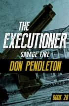 Savage Fire ebook by Don Pendleton