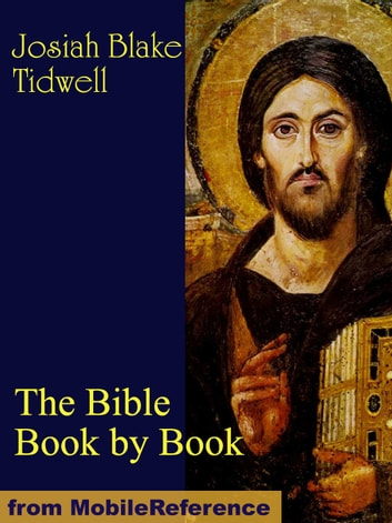 The Bible Book by Book: A Manual for the Outline Study of the Bible by Books ebook by Tidwell, Josiah Blake
