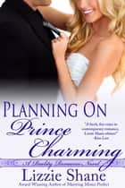 Planning on Prince Charming ebook by Lizzie Shane