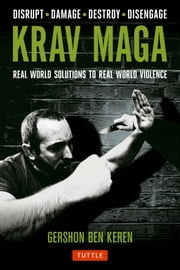 Krav Maga - Real World Solutions to Real World Violence ebook by Gershon Ben Keren