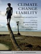 Climate Change Liability ebook by Richard Lord, QC,Silke Goldberg,Dr Lavanya Rajamani,Professor Jutta Brunnée