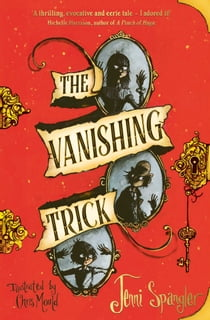 The Vanishing Trick ebook by Jenni Spangler, Chris Mould