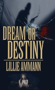 Dream or Destiny ebook by Lillie Ammann