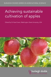 Achieving sustainable cultivation of apples ebook by Dr K. Evans, Dr K. Evans, Dr Markus Kellerhals,...