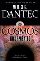 Cosmos Incorporated - A Novel ebook by Maurice G Dantec