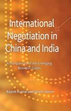 International Negotiation in China and India ebook by R. Kumar,V. Worm