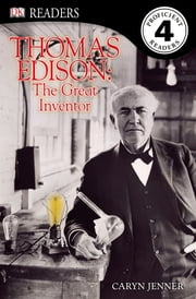DK Readers L4: Thomas Edison: The Great Inventor ebook by Caryn Jenner