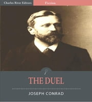 The Duel (Illustrated Edition) ebook by Joseph Conrad