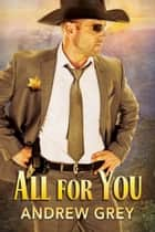 All for You ebook by Andrew Grey, Chiara Fazzi