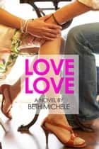 Love Love - City Love, #1 ebook by Beth Michele
