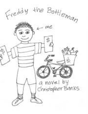 Freddy the Bottleman ebook by Christopher T Banks