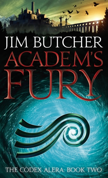 Academ's Fury - The Codex Alera: Book Two ebook by Jim Butcher