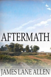 Aftermath ebook by James Lane Allen