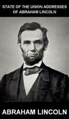 State of the Union Addresses of Abraham Lincoln [con Glossario in Italiano] ebook by Abraham Lincoln, Eternity Ebooks